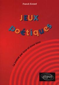 Franck Evrard - Jeux poétiques.