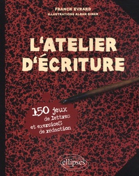 Histoiresdenlire.be L'atelier d'écriture - 150 jeux de lettres et exercices de rédaction Image