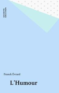 Franck Evrard - L'humour.