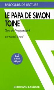 """Franck Evrard - """"Le papa de Simon"""" et """"Toine"""", Guy de Maupassant."""