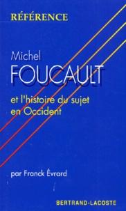 Franck Evrard - Michel Foucault et l'histoire du sujet en Occident.