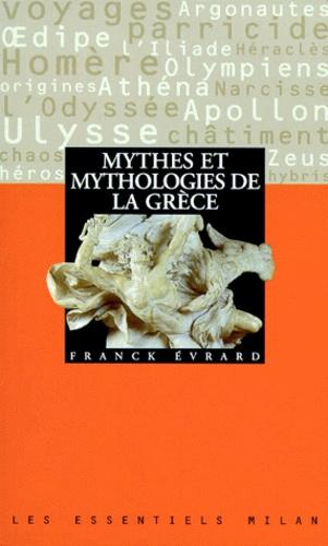 Franck Evrard - Mythes et mythologies de la Grèce.