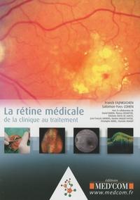 Franck Fajnkuchen et Salomon-Yves Cohen - La rétine médicale - De la clinique au traitement.