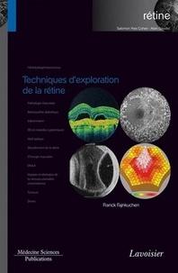 Franck Fajnkuchen - Techniques d'exploration de la rétine - Tome 1.