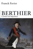 Franck Favier - Berthier - L'ombre de Napoléon.