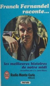Franck Fernandel et Jean-Jacques Jelot-Blanc - Les meilleures histoires de notre Midi.