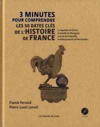 Franck Ferrand et Pierre-Louis Lensel - 3 minutes pour comprendre les 50 dates clés de l'histoire de France. 1 CD audio