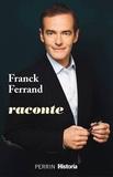 Franck Ferrand - Franck Ferrand raconte.