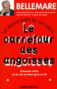 Franck Ferrand et  Collectif - Les aventuriers du XXe siècle Tome 1 : Le carrefour des angoisses - Soixante récits où la vie ne tient qu'à un fil.