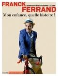 Franck Ferrand et Catherine Lalanne - Mon enfance, quelle histoire !.
