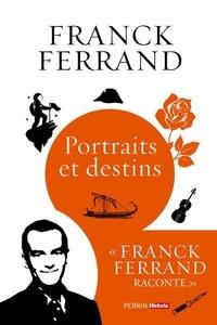 Franck Ferrand - Portraits et destins.