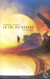 Franck Ferric - La loi du désert Intégrale : Suivi de retour à Silence.