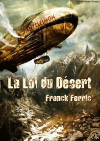 Franck Ferric - La loi du désert.