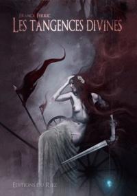 Franck Ferric - Les Tangences divines.