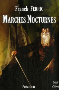 Franck Ferric - Marches nocturnes.