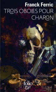 Franck Ferric - Trois oboles pour Charon.