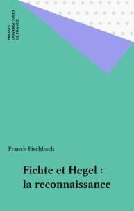 Franck Fischbach - Fichte et Hegel, la reconnaissance.