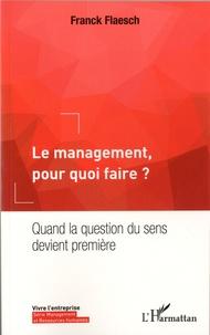 Le management, pour quoi faire ? - Quand la question du sens devient première.pdf