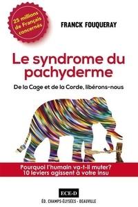 Franck Fouqueray - Le syndrome du pachyderme.
