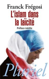 Franck Frégosi - L'islam dans la laïcité.