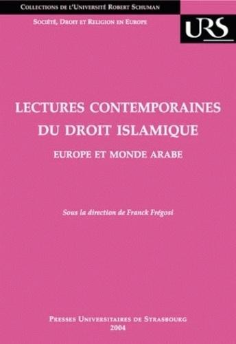 Lectures contemporaines du droit islamique : Europe et monde arabe