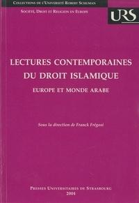 Franck Frégosi - Lectures contemporaines du droit islamique : Europe et monde arabe.