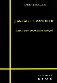 Franck Frommer - Jean-Patrick Manchette - Le récit d'un engagement manqué.