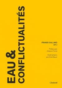 Franck Galland - Eau & conflictualités.