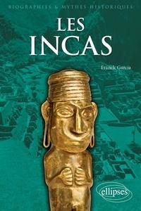 Franck Garcia - Les Incas - Rencontre avec le dernier Etat préhispanique des Andes.