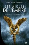Franck Garde - Les Aigles de l'Empire Tome 1 : L'Aigle de la légion.