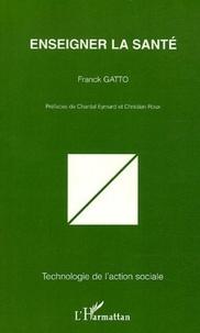 Franck Gatto - Enseigner la Santé.