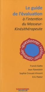 Franck Gatto et Jean Ravestein - Le guide de l'évaluation à l'intention du masseur-kinésithérapeute.