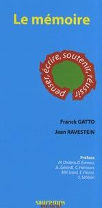 Franck Gatto et Jean Ravestein - Le mémoire - Penser, écrire, soutenir, réussir.
