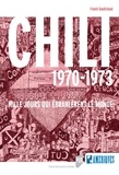 Franck Gaudichaud - Chili 1970-1973 - Mille jours qui ébranlèrent le monde.