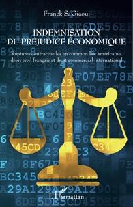 Indemnisation du préjudice économique- Ruptures contractuelles en common law américaine, droit civil français et droit commercial international - Franck Giaoui pdf epub