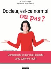 Franck Gigon et Alessandra Moro Buronzo - Docteur, est-ce normal ou pas ?.
