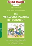 Franck Gigon et Alessandra Moro Buronzo - Les meilleures plantes qui soignent.
