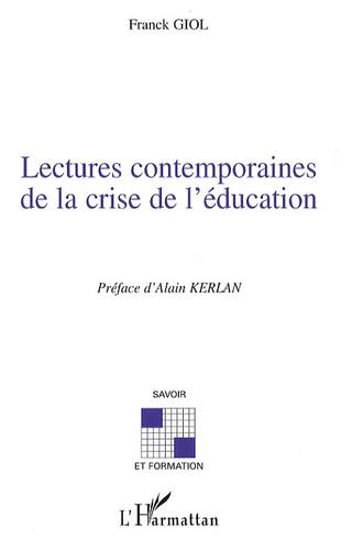 Franck Giol - Lectures contemporaines de la crise de l'éducation.
