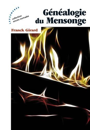 Franck Girard - Généalogie du mensonge.
