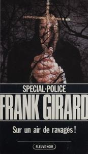 Franck Girard - Spécial-police : Sur un air de ravagés.