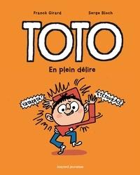 Franck Girard et Serge Bloch - Toto BD 9 : Toto BD, Tome 09 - En plein délire.