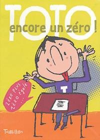 Franck Girard et Serge Bloch - Toto encore un zéro !.