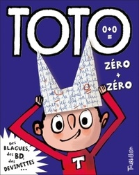 Franck Girard et Serge Bloch - Toto, le super zéro ! Tome 0 : Zéro + zéro.