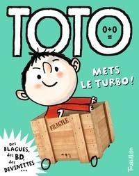 Franck Girard et Serge Bloch - Toto, le super zéro ! Tome 10 : Toto mets le turbo !.