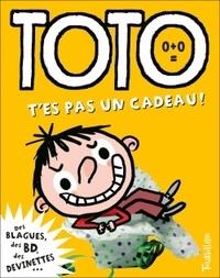 Franck Girard et Serge Bloch - Toto, le super zéro ! Tome 3 : T'es pas un cadeau !.