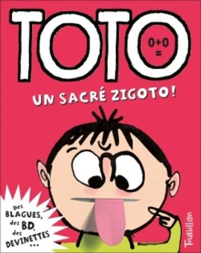 Franck Girard et Serge Bloch - Toto, le super zéro ! Tome 5 : Toto, un sacré zigoto !.