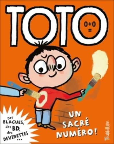 Franck Girard et Serge Bloch - Toto, le super zéro ! Tome 7 : Toto, un sacré numéro.