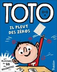 Franck Girard et Serge Bloch - Toto, le super zéro ! Tome 8 : Toto, il pleut des zéros.