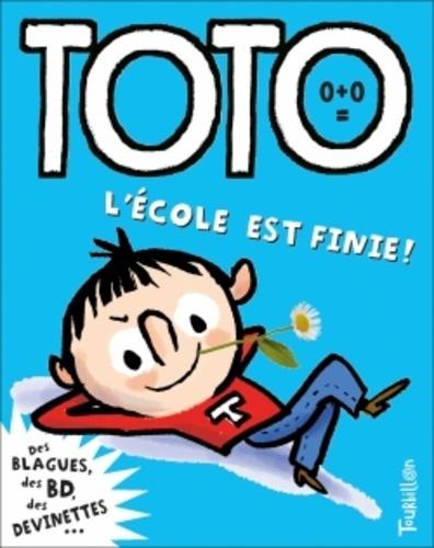 Franck Girard et Serge Bloch - Toto, le super zéro ! Tome : L'école est finie !.
