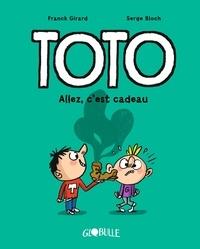 Franck Girard et Serge Bloch - Toto Tome 2 : Allez, c'est cadeau !.
